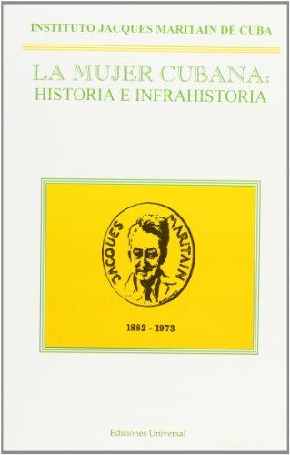 LA Mujer Cubana/the Cuban Woman: Historia E Infrahistoria/History and Infra-History (...