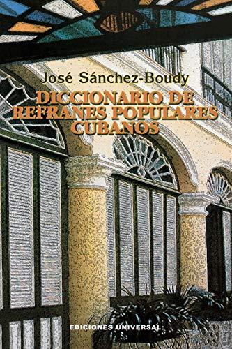 Diccionario de Refranes Populares Cubanos (Paperback): Jose Sanchez-Boudy