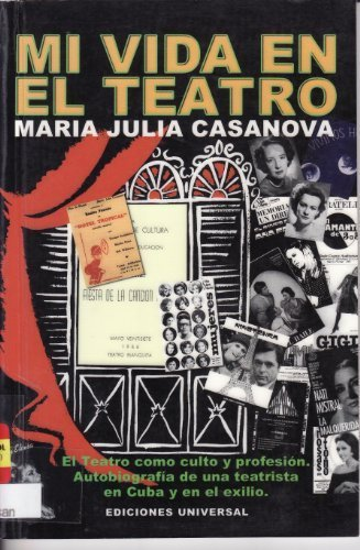 9780897299343: Mi Vida En El Teatro/My Life in the Theater: El Teatro Como Culto Y Profesion : Autobiografia De Una Teatrista En Cuba Y En El Exilio (Coleccion Cuba Y Sus Jueces, 934-5) (Spanish Edition)