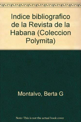 9780897299701: Indice bibliografico de la Revista de la Habana (Coleccion Polymita) (Spanish Edition)
