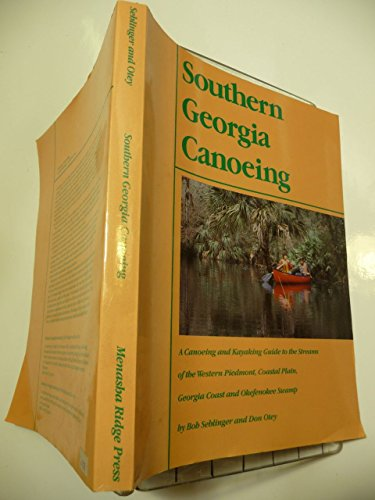 9780897320078: Southern Georgia canoeing: A canoeing and kayaking guide to the streams of the western Piedmont, Coastal Plain, Georgia Coast, and Okefenokee Swamp