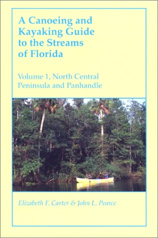 9780897320337: A Canoeing and Kayaking Guide to the Streams of Florida: Volume I: North Central Peninsula and Panhandle (Canoeing & Kayaking Guides - Menasha)
