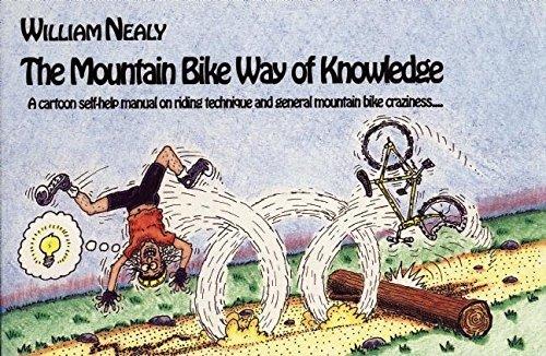 Mountain Bike Way of Knowledge: A cartoon: Nealy, William