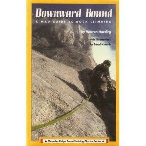 9780897321013: Downward Bound: A Mad! Guide to Rock Climbing (Menasha Ridge Press Climbing Classics Series)