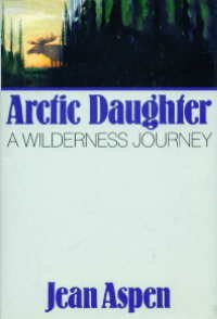 9780897321211: Arctic Daughter: A Wilderness Journey