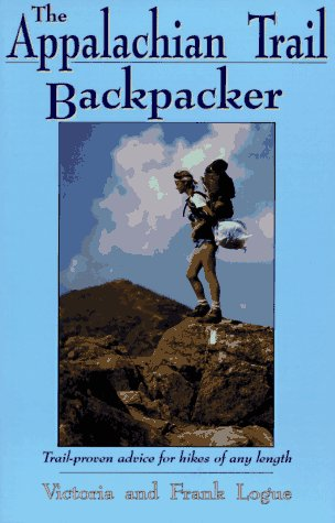 9780897321617: The Appalachian Trail Backpacker: Trail-Proven Advice for Hikes of Any Length