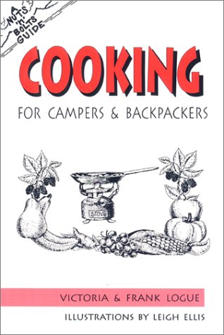 9780897321754: The Nuts 'N' Bolts Guide to Cooking for Campers and Backpackers (Nuts 'N' Bolts - Menasha Ridge)