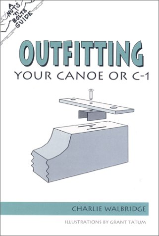 9780897321778: Outfitting Your Canoe or C-1