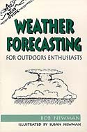 Weather Forecasting: For Outdoor Enthusiasts (Nuts 'n' Bolts Guide): Newman, Bob