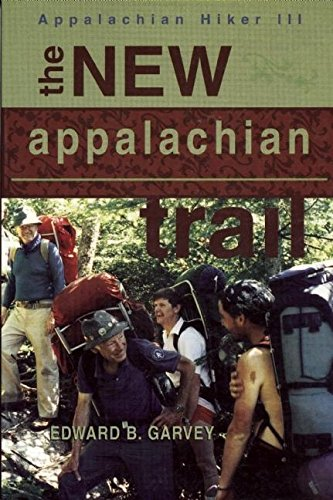 The New Appalachian Trail (Appalachian Hiker)