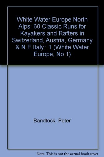 9780897322126: White Water Europe: Book One North Alps