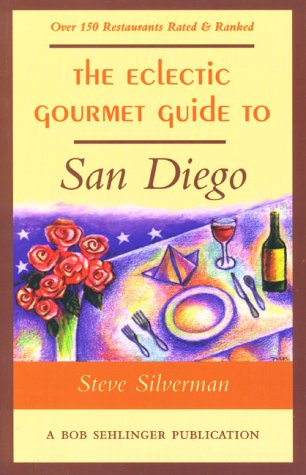 9780897322300: The Eclectic Gourmet Guide to San Diego