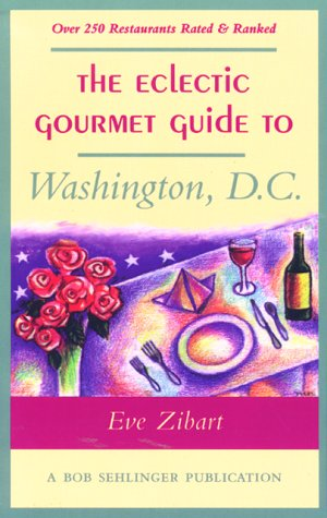 9780897322324: The Eclectic Gourmet Guide to Washington, D.C. (The Eclectic Gourmet Dining Guides)