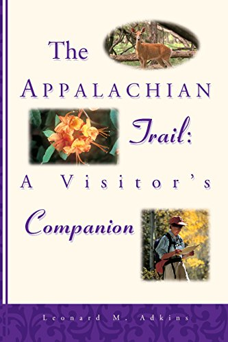 The Appalachian Trail: A Visitor's Companion: Adkins, Leonard M.
