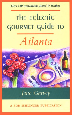 9780897322461: The Eclectic Gourmet Guide to Atlanta