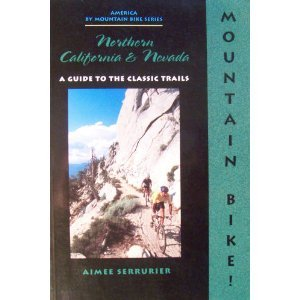 9780897322591: The Mountain Biker's Guide to Northern California and Nevada (Dennis Coello's America By Mountain Bike Series)