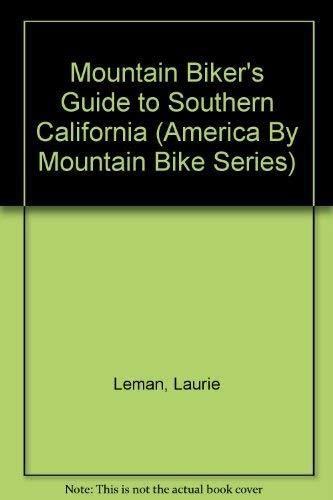9780897322614: Mountain Biker's Guide to Southern California (America by Mountain Bike Series)