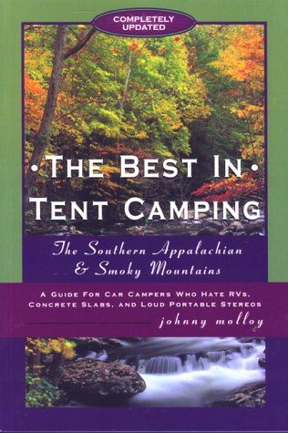 9780897323192: The Best in Tent Camping: Southern Appalachians and Smoky Mountains: A Guide to Campers Who Hate RVs, Concrete Slabs, and Loud Portable Stereos