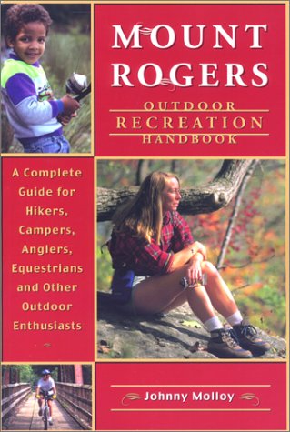 Mount Rogers Outdoor Recreation Handbook: A Complete Guide for Hikers, Campers, Equestrians and ...