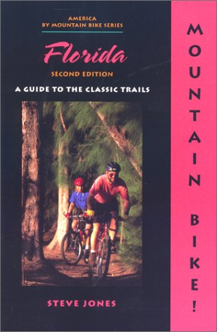 9780897323406: Mountain Bike! Florida, 2nd: A Guide to the Classic Trails