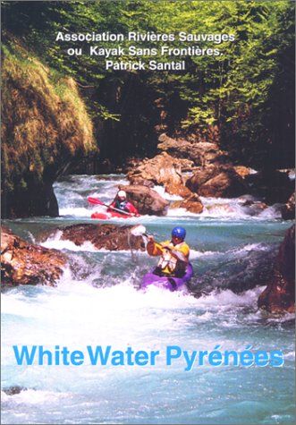 9780897323420: White Water Pyrenees: A Rivers Guidebook for Kayakers and Rafters