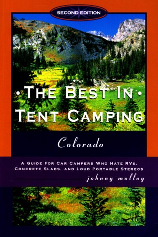 9780897323772: The Best in Tent Camping: Colorado, 2nd