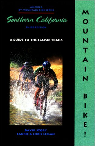 9780897323932: Mountain Bike! Southern California, 3rd: A Guide to the Classic Trails