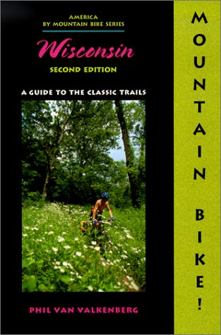9780897323956: Mountain Bike! Wisconsin, 2nd: A Guide to the Classic Trails