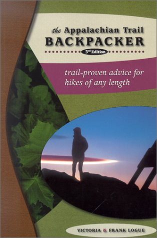 9780897324021: The Appalachian Trail Backpacker, 3rd: Trail-proven Advice for Hikes of Any Length