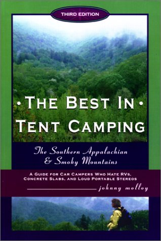 9780897324038: The Best in Tent Camping: Southern Appalachian & Smokies, Third Edition: A Guide for Campers Who Hate RVs, Concrete Slabs, and Loud Portable Stereos