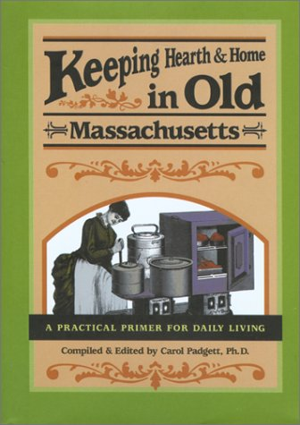9780897324083: Keeping Hearth & Home in Old Massachusetts: A Practical Primer for Everyday Living