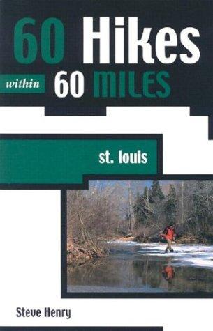 9780897325189: 60 Hikes within 60 Miles: St. Louis (60 Hikes - Menasha Ridge)