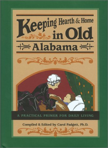 9780897325226: Keeping Hearth & Home in Old Alabama: A Practical Primer for Daily Living