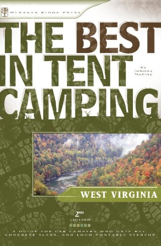 9780897325523: The Best in Tent Camping: West Virginia, 2nd: A Guide for Car Campers Who Hate RV's, Concrete Slabs, and Loud Portable Stereos