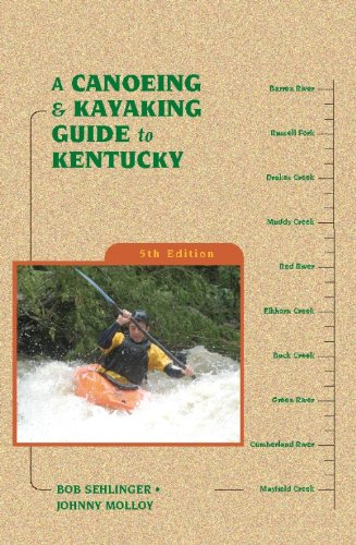 a canoeing and kayaking guide to kentucky sehlinger bob molloy johnny