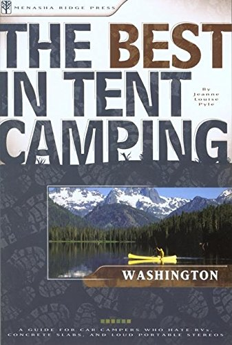 9780897325691: The Best in Tent Camping: Washington: A Guide for Car Campers Who Hate RVs, Concrete Slabs, and Loud Portable Stereos (Best Tent Camping)