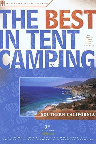 9780897325813: The Best in Tent Camping: Southern California: A Guide for Car Campers Who Hate RVs, Concrete Slabs, and Loud Portable Stereos (Best Tent Camping)