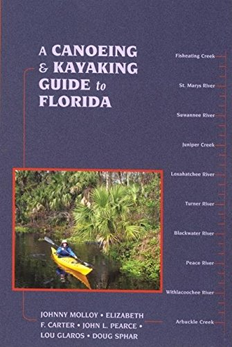 9780897325882: A Canoeing and Kayaking Guide to Florida (Canoe and Kayak Series)