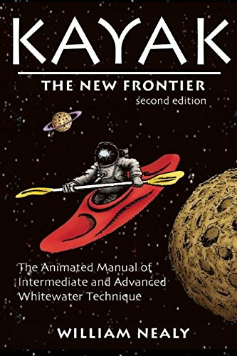 9780897325899: Kayak: The New Frontier: The Animated Manual of Intermediate and Advanced Whitewater Technique