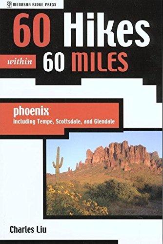 9780897325936: 60 Hikes within 60 Miles: Phoenix, Including Tempe, Scottsdale, and Glendale (60 Hikes - Menasha Ridge)