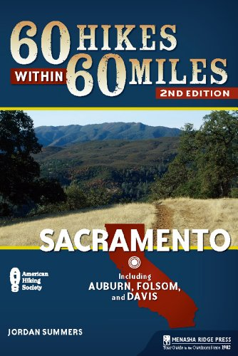 9780897326049: 60 Hikes Within 60 Miles: Sacramento: Including Auburn, Folsom, and Davis
