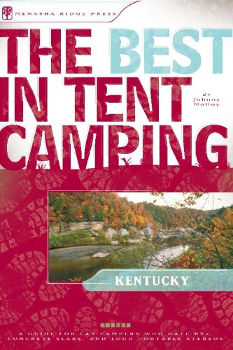 9780897326094: The Best in Tent Camping: Kentucky: A Guide for Car Campers Who Hate RVs, Concrete Slabs, and Loud Portable Stereos (Best Tent Camping)