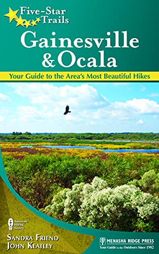 9780897326148: Five-Star Trails: Gainesville & Ocala: Your Guide to the Area's Most Beautiful Hikes