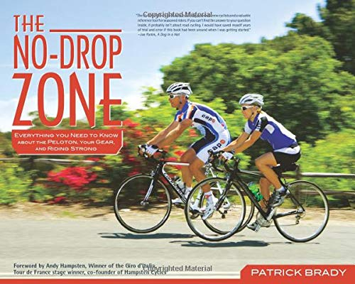9780897326605: The No-Drop Zone: Everything You Need to Know about the Peloton, Your Gear, and Riding Strong