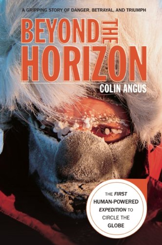 9780897326858: Beyond the Horizon: The First Human-Powered Expedition to Circle the Globe