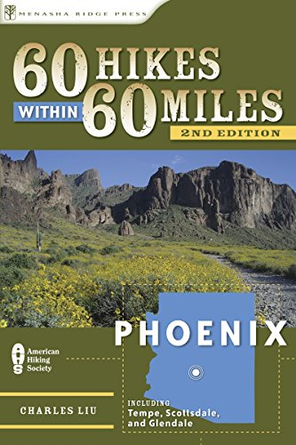 9780897326889: 60 Hikes Within 60 Miles: Phoenix: Including Tempe, Scottsdale, and Glendale