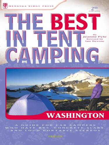 9780897326964: The Best in Tent Camping: Washington: A Guide for Car Campers Who Hate RVs, Concrete Slabs, and Loud Portable Stereos (Best Tent Camping)