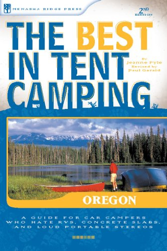 9780897327060: The Best in Tent Camping: Oregon: A Guide for Car Campers Who Hate RVs, Concrete Slabs, and Loud Portable Stereos (Best Tent Camping)