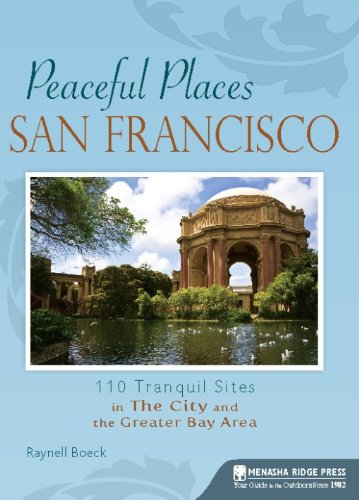 9780897327183: Peaceful Places: San Francisco: 100+ Tranquil Sites in The City and the Greater Bay Area