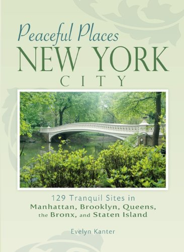 9780897327206: Peaceful Places: New York City: 129 Tranquil Sites in Manhattan, Brooklyn, Queens, the Bronx, and Staten Island